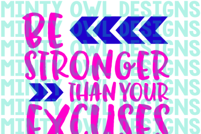 Be Stronger Than Your Excuses SVG Cut File