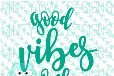 Good Vibes Only SVG Cut File