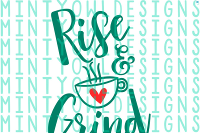 Rise & Grind SVG Cut File