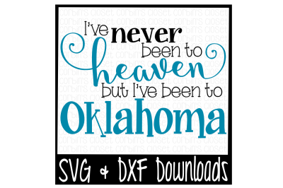 I've Never Been To Heaven But I've Been To Oklahoma Cutting File