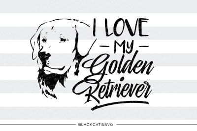 I love my Golden Retriever - SVG file