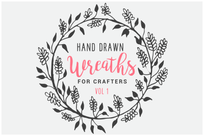 Hand Drawn Wreaths for Crafters Vol 1