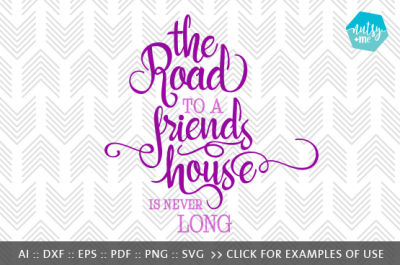 The Road To A Friends House - SVG, PNG & VECTOR Cut File