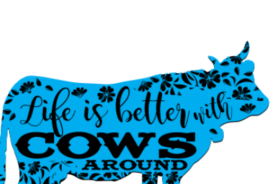 Life Is Better With Cows SVG, EPS, DXF File