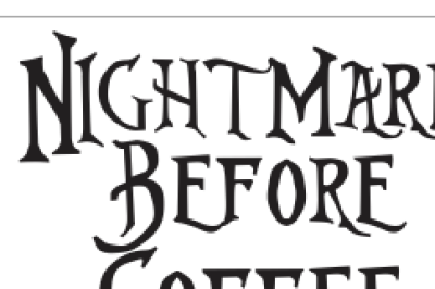 Nightmare Before Coffee SVG, EPS, DXF File