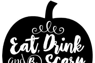 Eat Drink and be Scary Halloween Pumpkin SVG File