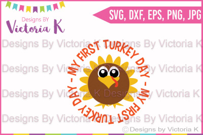 My First Turkey Day, Thanksgiving, Fall, Christmas, SVG, DXF, Cut Files