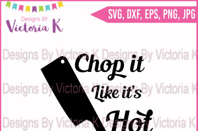 Chop it like it's Hot, SVG, DXF, Cut File