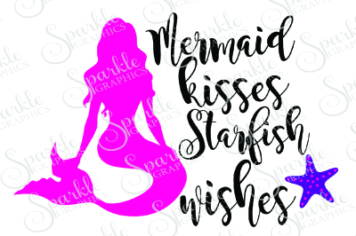 Mermaid Kisses Starfish Wishes Cut File
