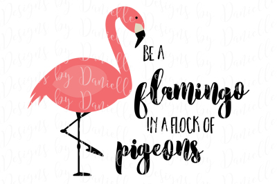 Be a Flamingo SVG Cutting File