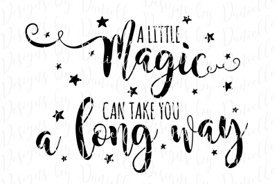 A Little Magic Can Take You A Long Way SVG Cutting File