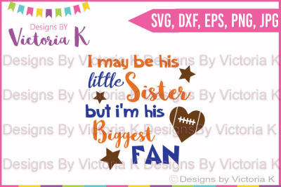 Little Sister, Biggest Fan, Football, SVG Cut File