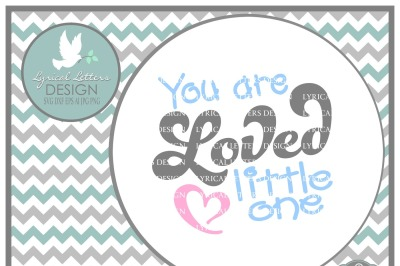 You Are Loved Little One Baby Design SVG DXF EPS AI JPG PNG