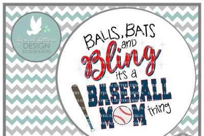 Balls, Bats, and Bling It's a Baseball Mom Thing  SVG DXF EPS AI JPG PNG