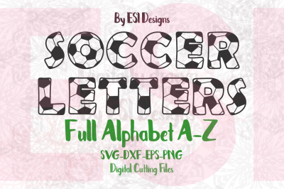 Soccer (Football) Letters - Full Alphabet - SVG, DXF, EPS, PNG - Cutting Files