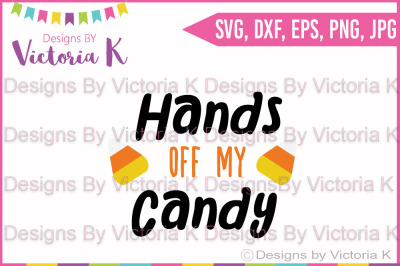Hands off my Candy,SVG, DXF, Cricut, Silhouette, Cut File
