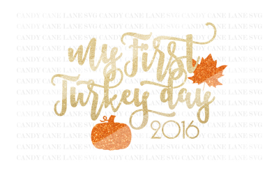 Thanksgiving SVG Cutting File, Fall SVG, My First Turkey Day SVG, Cricut Cut File, Holiday SVG, Silhouette Cut File