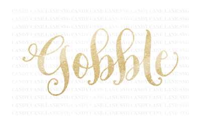 Thanksgiving SVG Cutting File, Fall SVG, Gobble SVG, Cricut Cut File, Holiday SVG, Silhouette Cut File