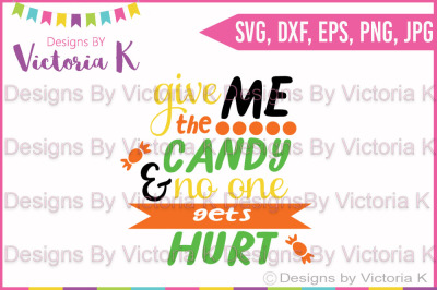 Give me the candy and no one gets hurt, SVG, DXF, Cricut, Silhouette, Cut File