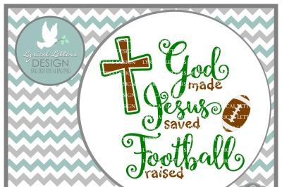 God Made Jesus Saved Football Raised SVG DXF EPS AI JPG PNG