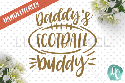 Daddy's Football Buddy for Boy/ SVG PNG DXF