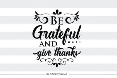 Be grateful and give thanks  - SVG file
