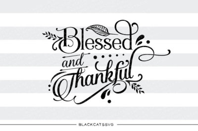 Blessed and thankful - SVG file