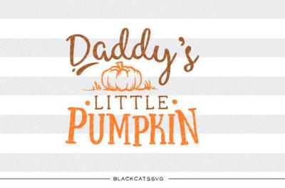 Daddy's little pumpkin - SVG file