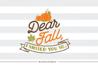 Dear Fall, I missed you so - SVG file