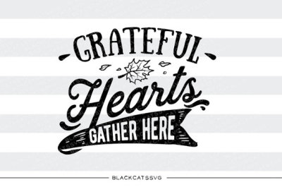 Grateful hearts gather here - SVG file