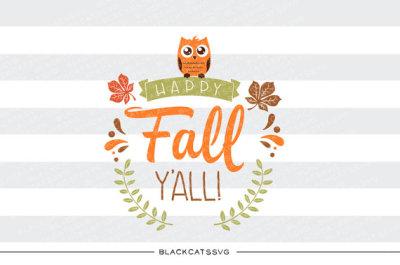 Happy Fall Y'all - SVG file