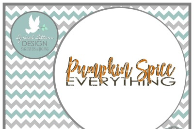 Pumpkin Spice Everything SVG DXF EPS AI JPG PNG