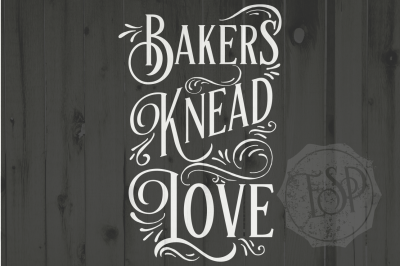 Bakers Knead Love, SVG DXF PNG, Cutting File, Printable Description