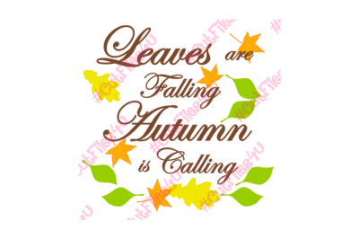Leaves are Falling Autumn is Calling design: SVG and PNG cut files for Silhouette and Cricut using vinyl, HTV, paper, fabric, paint, wood