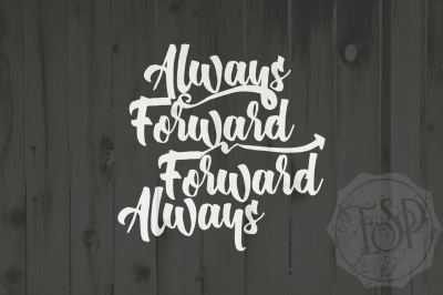 Always Forward, Forward Always, Motivational Quote, SVG DXF PNG, Cutting File, Printable