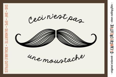 INTRODUCTION SALE Ceci N'est pas une Moustache - SVG DXF EPS PNG