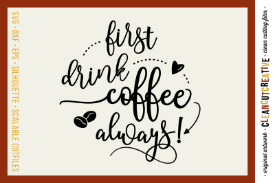 Funny First Coffee SVG files sayings quote - SVG DXF EPS PNG - cutfile for Cricut & Silhouette - clean cutting files
