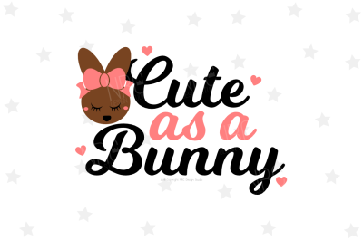 Cute as a Bunny SVG