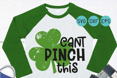 St Patricks svg&2C; Can't Pinch this svg&2C; grunge svg&2C; distressed grunge