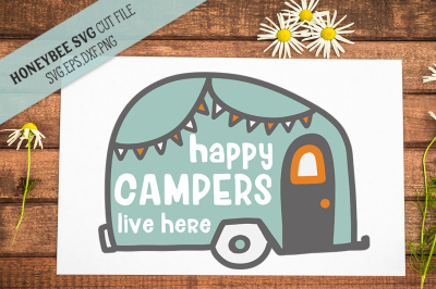Happy Campers Live Here SVG Cut file
