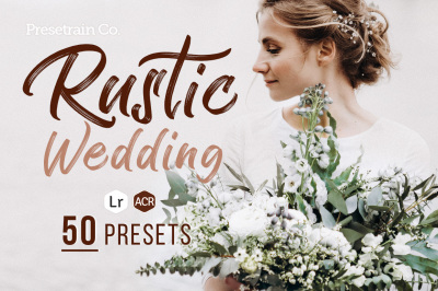 50 Rustic Wedding Presets for Lightroom & ACR