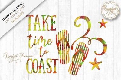 Take Time to Coast, SVG Cutting File, Coastal Flip Flops, Hot Mess Des