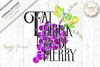 Eat Drink And Be Merry Grapevine Quote