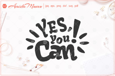 'Yes You Can!' beautifully crafted cut  file.