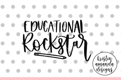 Educational Rockstar SVG DXF EPS PNG Cut File • Cricut • Silhouette