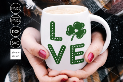 Love Shamrock St Patricks Day SVG Cut File