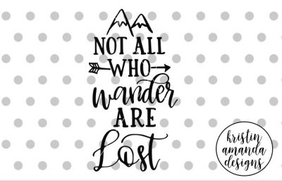 Not All Who Wander Are Lost  SVG DXF EPS PNG Cut File • Cricut • Silho