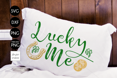 Lucky Me Shamrock St Patricks Day SVG Cut File