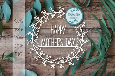 Happy Mother's Day Wreath - SVG DXF PNG PDF JPG