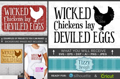 Funny Chicken Sign SVG - Wicked Chickens Lay Deviled Eggs SVG - 632
